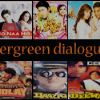 Evergreen Dialogues of B-Town!