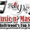 Music n' Masti - Bollywood's Top 10!