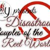 Disastrous Couples of the Reel World!