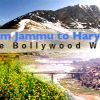 From Jammu to Haryana - The Bollywood Way!