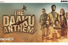 The Rebels of Sonchiriya drop The Daaku Anthem!