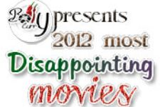 2012 Wrap Up: Disappointing Films