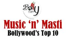 Music 'n' Masti - Bollywood's Top 10!