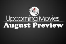 Upcoming Movies: August Preview!