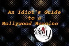 An Idiot's Guide to a Bollywood Heroine