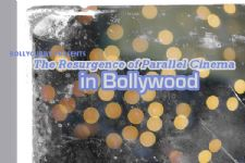 The Resurgence of Parallel Cinema in Bollywood