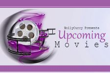 BollyCurry Presents Upcoming Movies