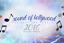 Sound Of Bollywood: The Best and Worst of 2016