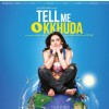 Poster of the movie Tell Me O Kkhuda | Tell Me O Kkhuda Posters