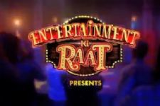 Entertainment Ki Raat to launch from...