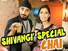 Shivangi Verma makes special tea for her co-star!