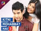 Kitni Mohabbat Hai back with Season 3