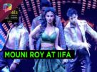 When Mouni Roy set the stage on fire at 'IIFA AWARDS 2016'