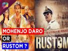 Mohenjodaro or Rustom wins the heart of audience ? Video