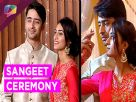 Dev and Sonakshi's sangeet ceremony in Kuch Rang Pyaar Ka Aise Bhi