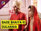 Abhishek and Meera finally get married in Bade Bhaiya Ki Dulhania Video
