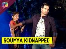 Soumya has been kidnapped in Shakti -Astiva Ke Ehsaas Ki
