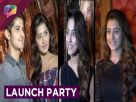 Hina Khan, Rohan Mehra, Kanchi Singh And Others At Moh Moh Ke Dhaage Launch Party Video