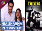 Nia Sharma and Nammit Khanna talks about their new web series | Twisted Video