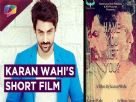 Karan Wahi And Sehban Azim's Upcoming Short Film | Have You Met You | Interview Video