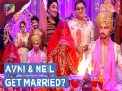 Avni And Neil Get MARRIED? | Drama | Naamkaran | Star Plus Video