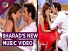Sharad Malhotra Shares About His New Music Video | EXCLUSIVE INTERVIEW Video