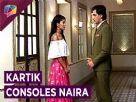 Kartik Consoles Naira | Dadi Bua AGAINST Kirti And Naksh | Yeh Rishta Kya Kehlata Hai Video