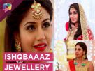 Surbhi Chandna's Grand & Gorgeous Jewellery From Ishqbaaz Video