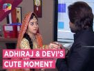 Adhiraj And Devi Share A Cute Moment | Jeet Gayi Toh Piya Morey | Zee Tv