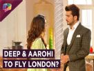 Deep And Aarohi To Settle In LONDON? | Ishq Main Marjawan | Colors Tv
