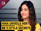 All Things Style About Hina Khan In Bigg Boss And Beyond
