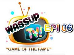 Wassup TV - Episode 6