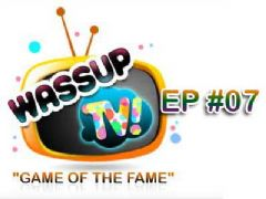 Wassup TV - Episode 7