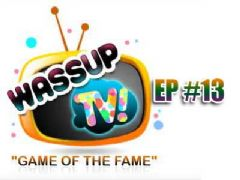 Wassup TV - Episode 13