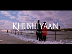 Khushiyaan - Theatrical Trailer