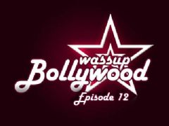 Wassup Bollywood - Episode 12
