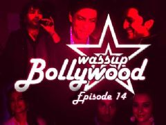 Wassup Bollywood - Episode 14