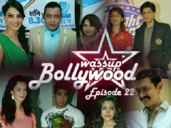 Wassup Bollywood - Episode 22