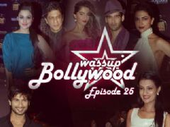 Wassup Bollywood - Episode 25