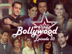 Wassup Bollywood - Episode 30
