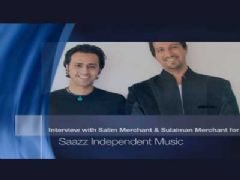 Interview with Salim Merchant and Sulaiman Merchant for Saazz Independent Music