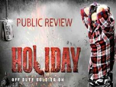 Public Review of the Film 'Holiday'