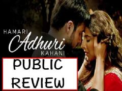 Public Review of Hamari Adhuri Kahaani