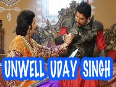Uday Singh suffers from heart attack on Maharana Pratap
