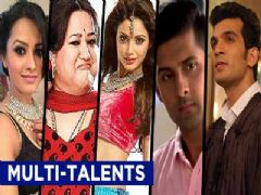 Multi talented actors of TV industry