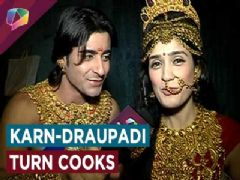 Gautam Rode a AKA Karn and Pankhuri Awasthi AKA Draupadi turn cooks
