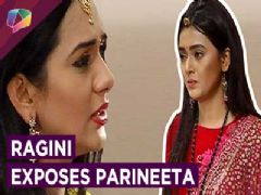 Ragini Exposes Parineeta on Swaragini!