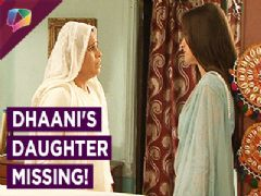 Where has Dhaani's Daughter disappeared ?