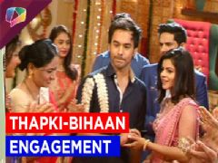 Witness Thapki and Bihaan's engagement and Dhruv's sadness