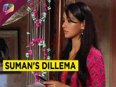 Sumans dillema in the Sony TV show Ek Duje Ke Vaaste